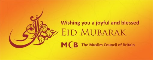 Eid mubarak from the muslim council of britain muslim council of i would like to extend eid greetings on behalf of the muslim council of britain to all muslims and people of other faiths and communities m4hsunfo